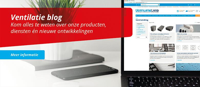 Lees onze ventilatie blog en kom alles te weten over onze nieuwe producten, diensten en ontwikkelingen